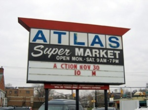 Atlas Supermarket sign announcing auction on November 30, 2004 at 10:00 AM. Click for a closer view.