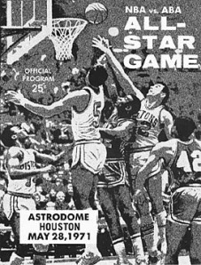 Program from the famous ABA vs. NBA All-Stars game in 1971. The NBA beat the ABA team 125 to 120 - the game was played using NBA rules for the first half and ABA rules for the second. Click for a larger picture.